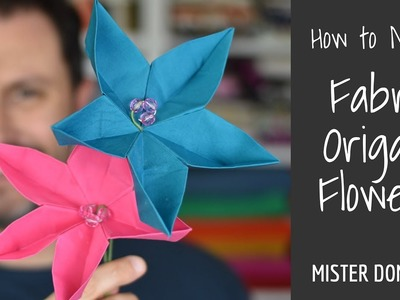 How to Make Fabric Origami Flowers with Mister Domestic