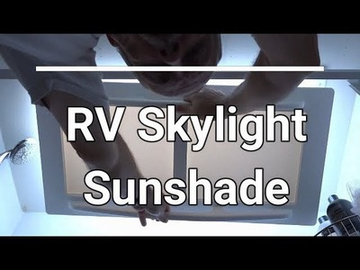 How to prevent yellowing plastic in an RV with a Skylight Sunshade