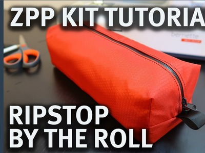 ZPP Kit Tutorial - Ripstop By The Roll | How To Sew The ZPP Kit