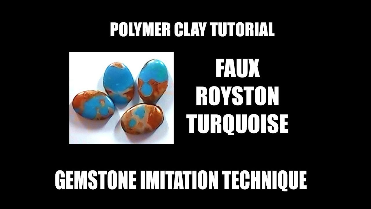 293 Polymer clay tutorial - Faux Royston turquoise - gemstone imitation technique