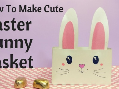 DIY Easter Bunny Treat Basket || Cute Gift Box || Easter Spring Crafts
