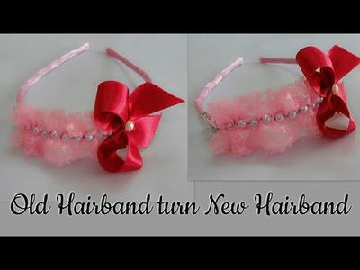 DIY Hairband.Handmade Ribbon Hairband for Kids.Old Hairband turn New Hairband.Unique Hairband Design