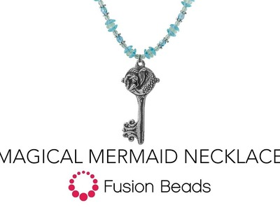 Learn how to create the Magical Mermaid Necklace by Fusion Beads