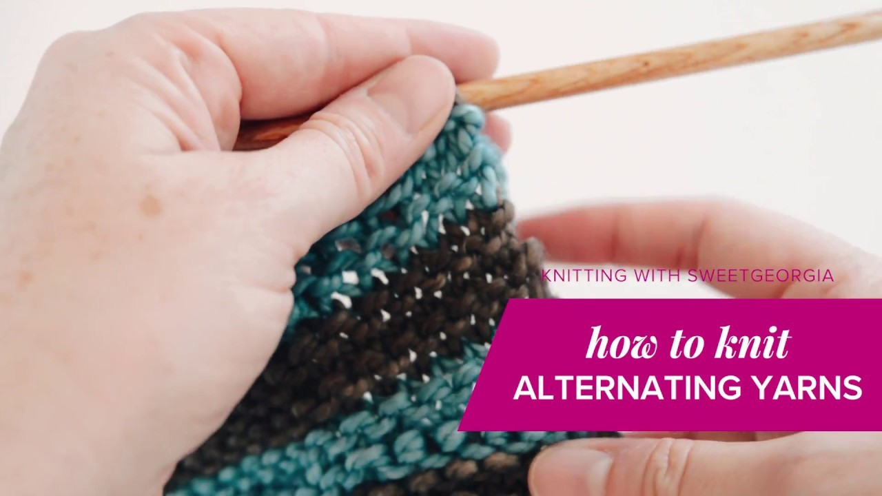 Alternating Yarns at the Beginning of a Row for Knitting. knitting tutorial by SweetGeorgia