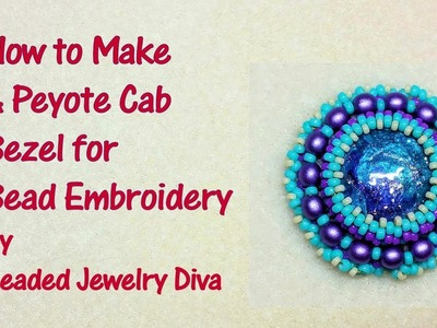 Bead Embroidery - How to Make a Capture Bezel