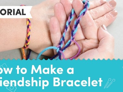 Crafts for Kids: How to Make a Friendship Bracelet