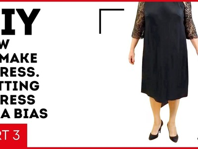 DIY: How to make a black dress. Cutting a dress on a bias. Tacking and fitting. Part 3.