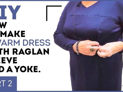 DIY: How to make a warm dress. Making a dress with the raglan sleeves and a yoke. Part 2.
