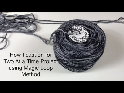 How I cast on Two At a Time Magic Loop method socks mittens - tutorial| knitting ILove