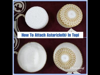 How To Attach Astar(cloth) Inside Topi