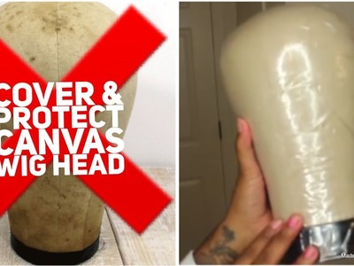How to: Cover and Protect Canvas Wig Head