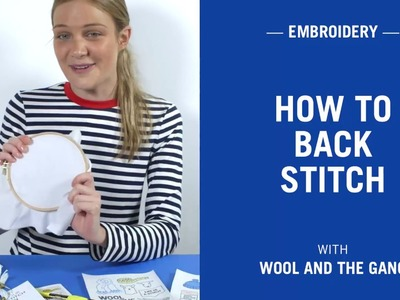 How to embroider the back stitch - Wool and the Gang