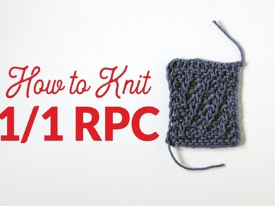 How to Knit One Over One Right Purl Cross (1.1 RPC) in Knitting | Hands Occupied