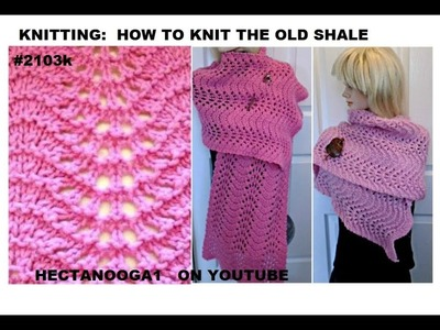 How to knit the OLD SHALE STITCH for beginners, make a Scarf Shawl Cowl,