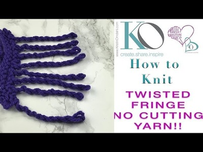 How to Knit Twisted Fringe No Cutting Yarn by Kristin Omdahl Easy for Beginners GORGEOUS!