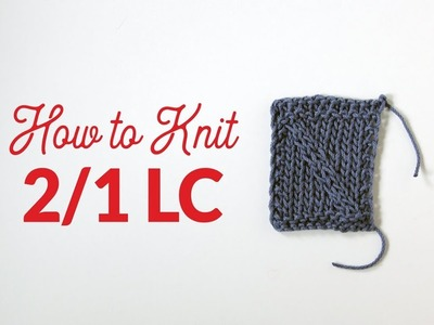 How to Knit Two Over One Left Cross (2.1 LC) in Knitting | Hands Occupied