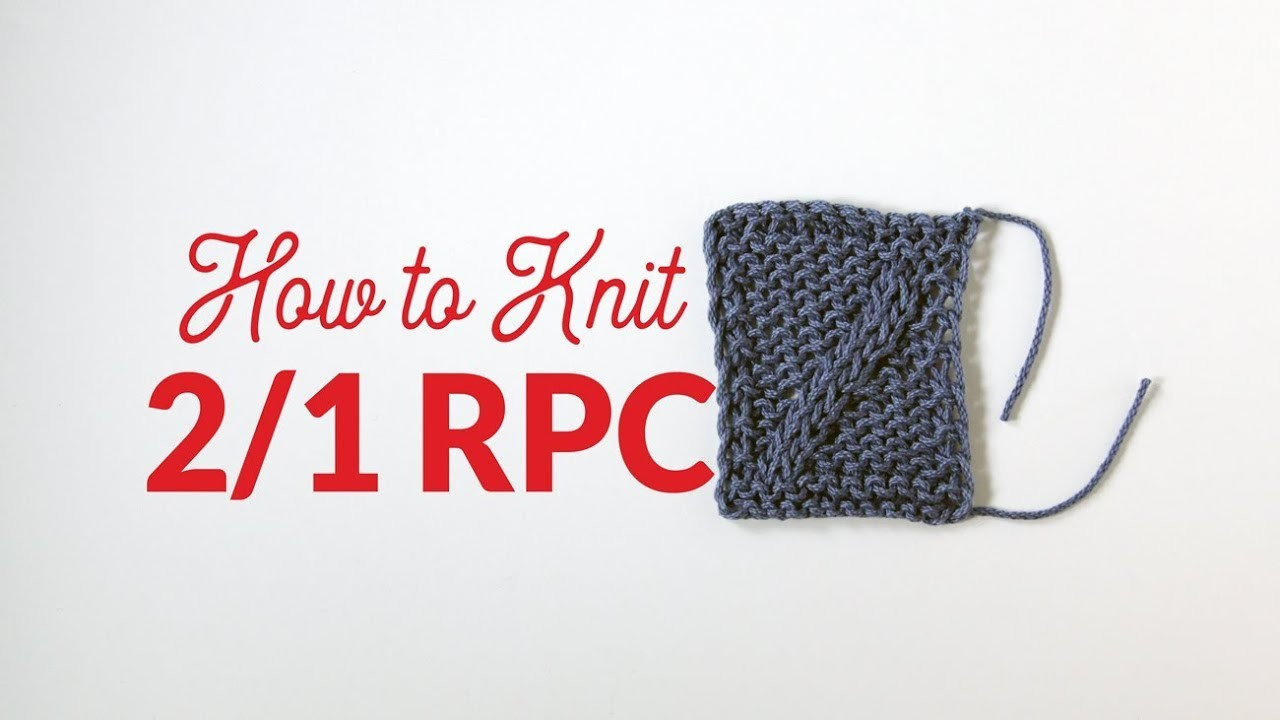 How to Knit Two Over One Right Purl Cross (2.1 RPC) in Knitting | Hands Occupied