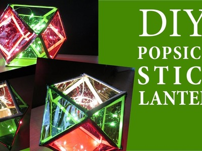 How to Make a Beautiful Popsicle Stick Lantern