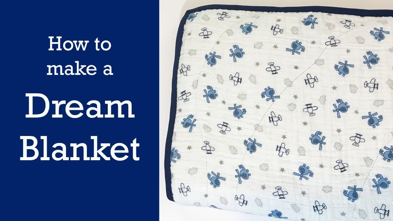 HOW TO MAKE A DREAM BLANKET