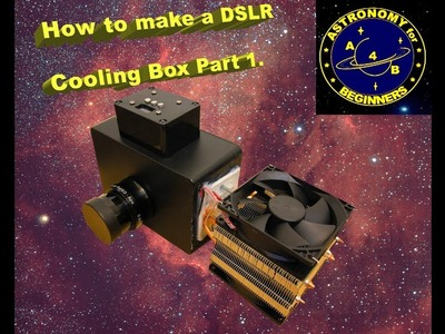 How to make a DSLR Cooling box Part 1