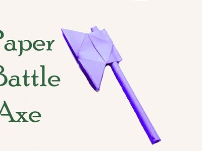 How To Make A Paper Battle Axe - Easy origami - Paper Axe - Paper Crafts - Diy Cool Hacks