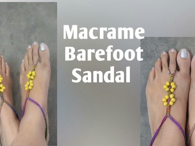 How to make macrame barefoot sandal or anklet-macrame बेयरफुट सैंडल या पायल