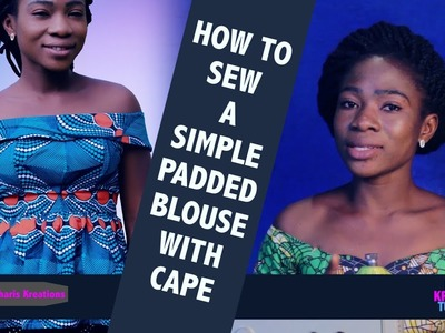 HOW TO SEW A SIMPLE PADDED BLOUSE WITH CAPE