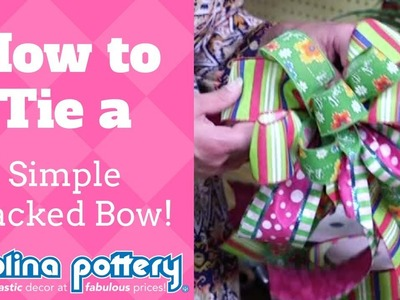 How to Tie a Simple Stacked Bow - Carolina Pottery