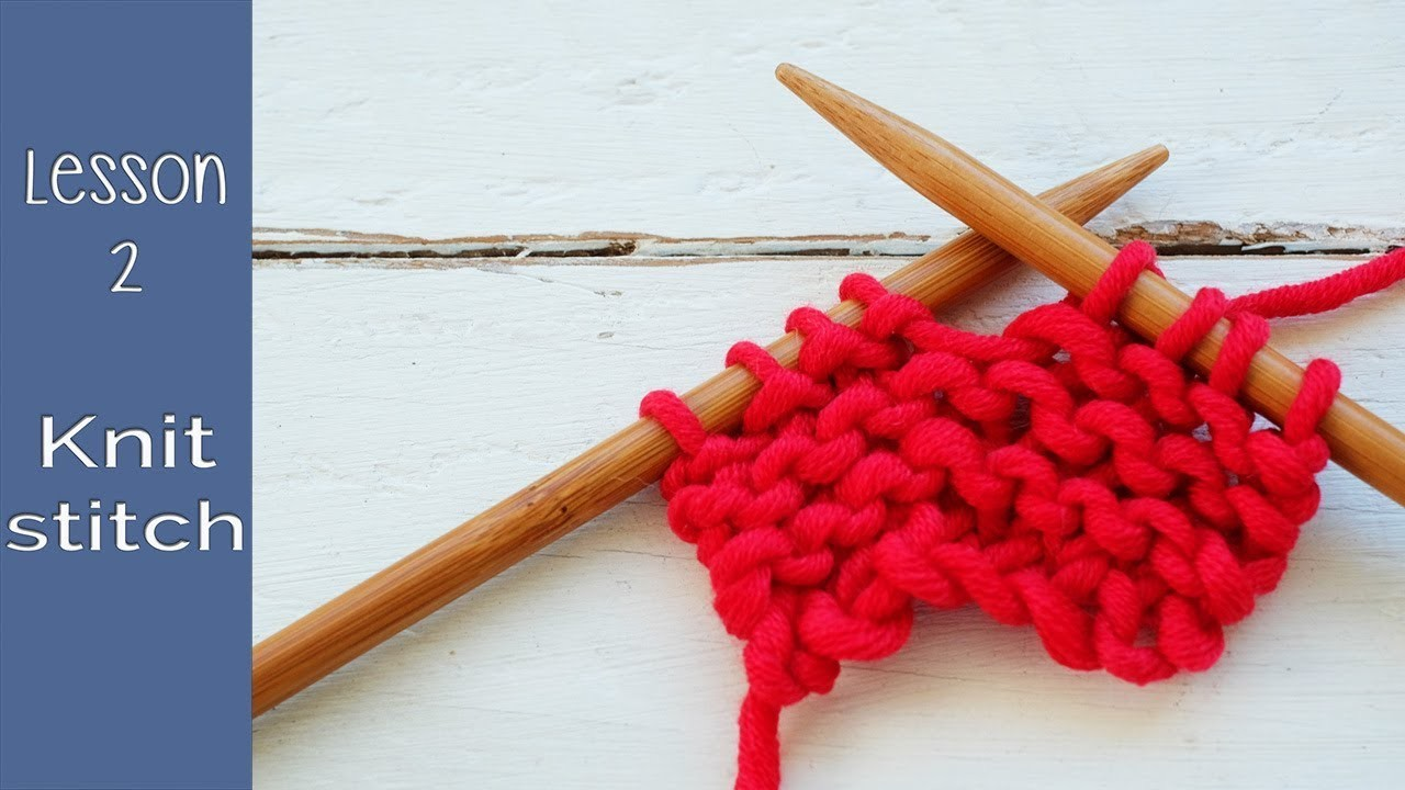 Learn how to knit quickly - Lesson 2: Knit stitch or Garter stitch - So Woolly