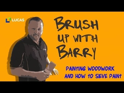 Painting Woodwork & How to Sieve Paint
