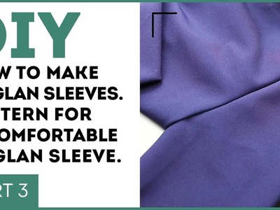 DIY: How to make raglan sleeves. Pattern for a comfortable raglan sleeve. Part 3.