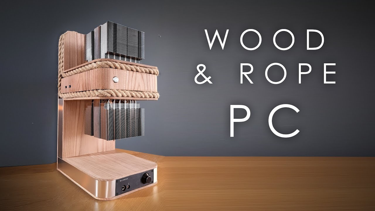 I built a PC out of rope and wood.