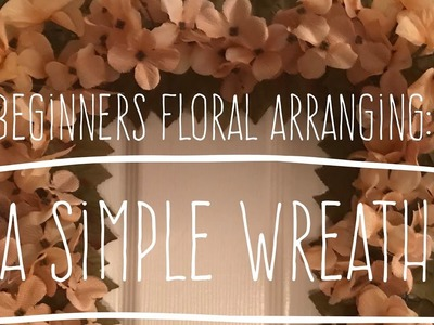 DIY Dollar Tree Beginners Floral Arranging: A Simple Wreath