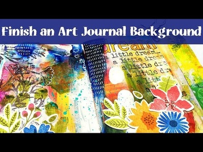 Finish an Art Journal Background - Mixed Media Tutorial with Layered Stamps