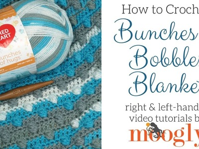 How to Crochet: Bunches of Bobbles Blanket (Left Handed)
