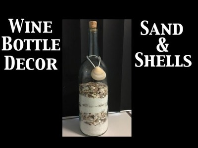 How to make a Shell and Sand filled Wine Bottle - Recycle that Wine Bottle