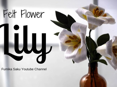 How to Make Felt Flower : Lily