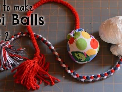 How to make poi balls: Part 2