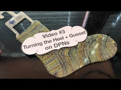 Learn to knit socks #3: turning the heel + gusset on DPNs
