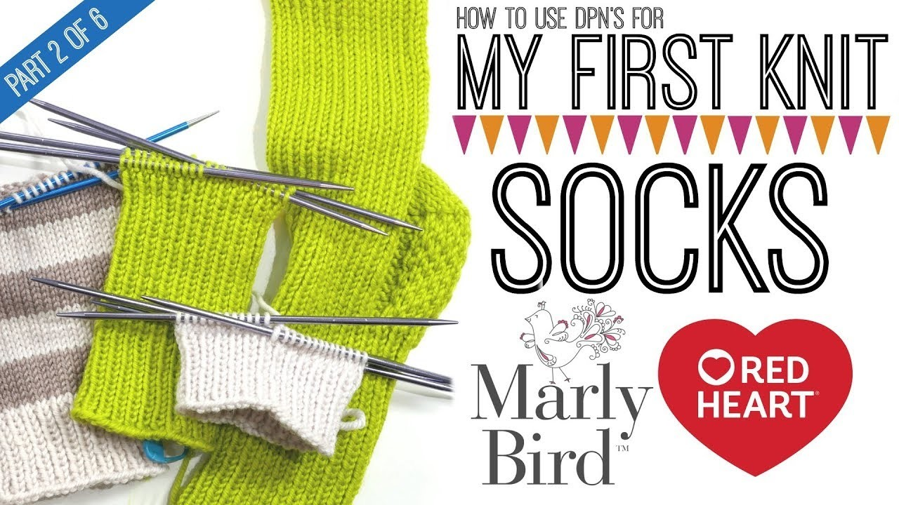 My First Socks with Marly Bird Part 2 of 6