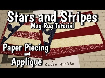 Stars and Stripes - Foundation Paper Piecing Mug Rug Tutorial With Applique Stars