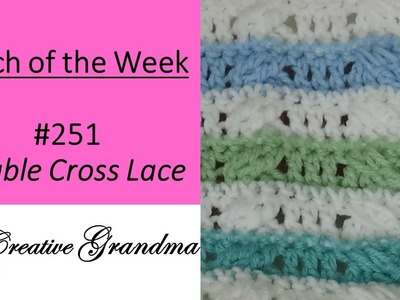 Stitch of the Week # 251 Double Cross Lace Stitch - Crochet Tutorial