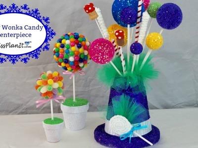 DIY Candy Centerpiece Idea|Willy Wonka Inspired Party Centerpiece| DIY Tutorial