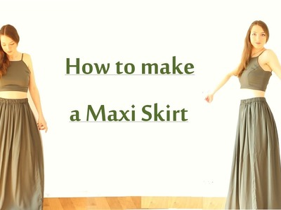 DIY Maxi Skirt | Sew & Wear ep. 7