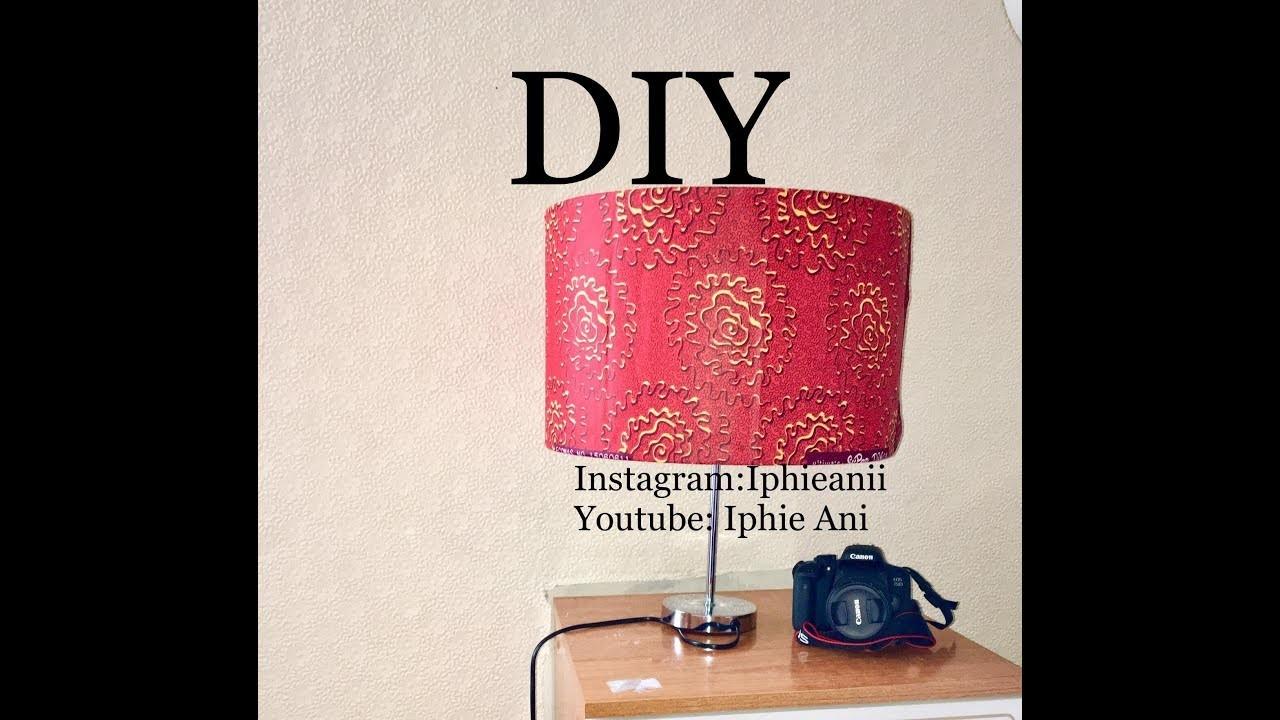 EASY DIY ANKARA LAMP | HOW TO COVER A LAMPSHADE WITH ANKARA FABRIC |IPHIE ANI