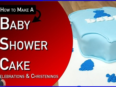 How to Make a Baby Shower Cake For a Boy - Baby Themed Cakes