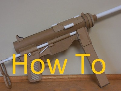 How to make my cardboard M3A1 Grease Gun