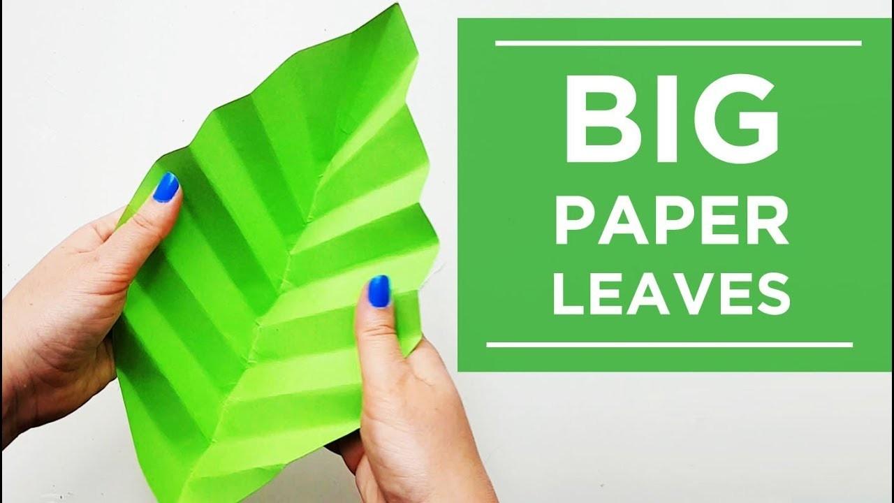 How to make paper leaves huge leaves tutorial easy diy huge how to make paper leaves huge leaves tutorial easy diy huge flowers diy mightylinksfo