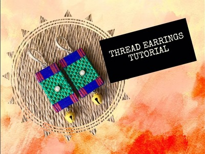 How to Make Thread Earrings DIY EARRINGS -DIY Jewelry Making Tutorial