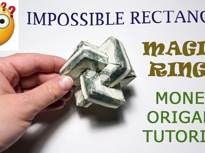 IMPOSSIBLE RECTANGLE Money Magic Rings Origami Dollar Tutorial DIY Folded No glue and glue